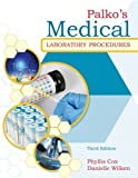 img - for Palko's Medical Laboratory Procedures [Paperback] [2010] 3 Ed. Phyllis Cox, Danielle Wilken book / textbook / text book