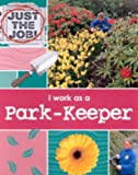 I Work as a Park Keeper (Just the Job) (0749642033) by Oliver, Clare