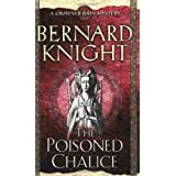 The Poisoned Chalice: A Crowner John Mysteryby Bernard Knight