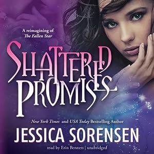 Shattered Promises | [Jessica Sorensen]
