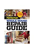 Family Handyman Whole House Repair Guide: Over 300 Step-by-Step Repairs!