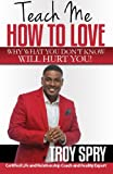 img - for Teach Me How to Love: Why What You Don't Know Will Hurt You! book / textbook / text book