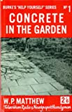 Concrete in the garden (Help yourself series;no.1)