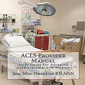 ACLS Provider Manual: Study Guide for Advanced Cardiovascular Life Support Audiobook