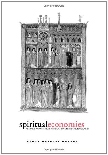 Spiritual Economies: Female Monasticism in Later Medieval England (The Middle Ages Series)