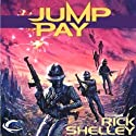 Jump Pay: 13th Spaceborne, Book 3 Audiobook by Rick Shelley Narrated by Ax Norman