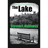 The Lake (Revised and Extended)by Steven F. Galloway