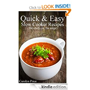 Quick & Easy Slow Cooker Recipes (for chefs on the edge)