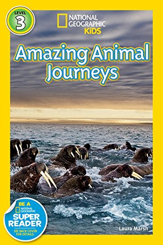 Great Migrations Amazing Animal Journeys (National Geographic Readers)