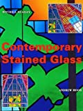Contemporary Stained Glass (1857324374) by Moor, Andrew