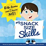 img - for My Snack Size Skills: 8 Life Lessons for a Happy and Healthy Me! book / textbook / text book