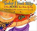 Today I Feel Silly and Other Moods That Make My Day (0694013439) by Jamie Lee Curtis