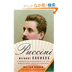 Puccini Without Excuses: A Refreshing Reassessment of the World's Most Popular Composer (Vintage Original)