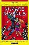 Hommes, femmes ni Mars, ni V�nus : Oui, nous sommes diff�rents, mais autrement... par Cadalen
