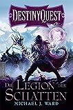 Destiny Quest 1: Die Legion der Schatten: Ein Fantasy-Spielbuch