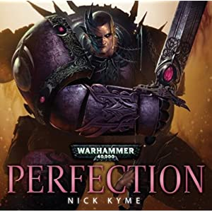 Perfection (Warhammer 40k) - Nick Kyme