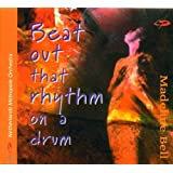 Beat Out That Rhythm on a Drum