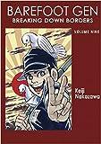 Barefoot Gen, Vol. 9: Breaking Down Borders (0867196009) by Keiji Nakazawa
