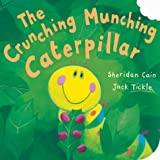 The Crunching, Munching Caterpillar Sheridan Cain