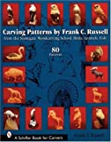 Carving Patterns by Frank C. Russell: From the Stonegate Woodcarving School (Schiffer Book for Carvers)