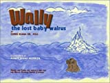 Wally the Lost Baby Walrus