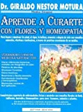 img - for Aprende a Curarte Con Flores y Homeopatia (Spanish Edition) book / textbook / text book