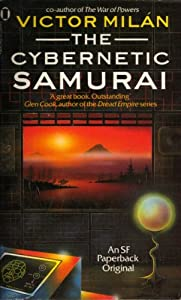 The Cybernetic Samurai (An SF paperback original) by Victor Milan