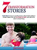img - for 7 TRANSFORMATION STORIES: Little Book 1 (Career-coaching Series) about Self-confidence FOR PARENTS OF ELEMENTARY STUDENTS with Cerebral Palsy (Career Coaching) book / textbook / text book