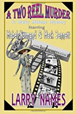 A TWO REEL MURDER - A Maisy Malone Mystery: Starring Mabel Normand and Mack Sennett (Volume 1)