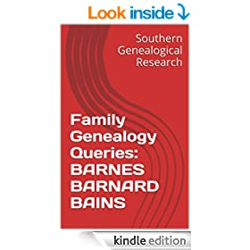 Family Genealogy Queries: BARNES BARNARD BAINS (Southern Genealogical Research)