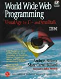 img - for World Wide Web Programming: Visualage for C++ and Smalltalk (Visualage Series) by Bitterer Andreas Carrel-Billiard Marc (1997-09-01) Paperback book / textbook / text book