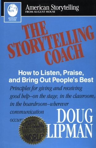 Storytelling Coach: How to Listen, Praise, and Bring out...