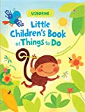 Fiona Watt Little Children's Book of Things to Do (Usborne Activity Books)