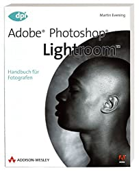 Adobe Photoshop Lightroom - Handbuch für Fotografen (DPI Grafik)