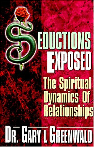 Image for Seductions Exposed  The Spiritual Dynamics of Relationships