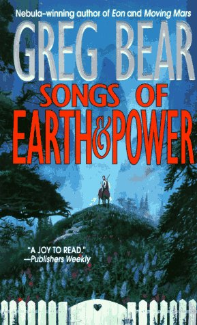Songs of Earth And Power, Bear,Greg