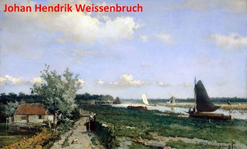 82 Amazing Color Paintings of Johan Hendrik Weissenbruch - Dutch Landscape Painter (June 19, 1824 - March 24, 1903) (1824 Drawing compare prices)