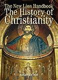 The History of Christianity (Lion Handbooks)