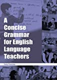 A Concise Grammar for English Language Teachers (ELT) Tony Penston
