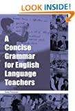 A Concise Grammar for English Language Teachers (ELT)