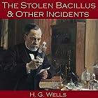 The Stolen Bacillus and Other Incidents Hörbuch von H. G. Wells Gesprochen von: Cathy Dobson