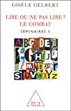 Lire ou ne pas lire ? Le combat, sminaires II