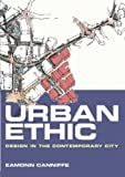 cover of Urban Ethic: Design of the Contemporary City