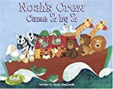Noahs Crew Came 2 by 2 (GodCounts Series)