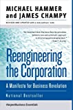 Reengineering the Corporation: A Manifesto for Business Revolution (Collins Business Essentials) (0060559535) by Hammer, Michael