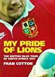 img - for My Pride of Lions: British Lions Tour of South Africa, 1997 book / textbook / text book