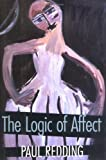The Logic of Affect (0801435919) by Paul Redding
