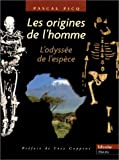 Les origines de l'homme: L'odyssee de l'espece (French Edition) (2702826903) by Picq, Pascal G
