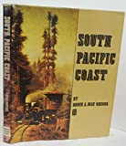 img - for South Pacific Coast: An illustrated history of the narrow gauge South Pacific Coast Railroad, book / textbook / text book