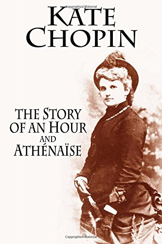 THE STORY OF AN HOUR and ATHÉNAÏSE
